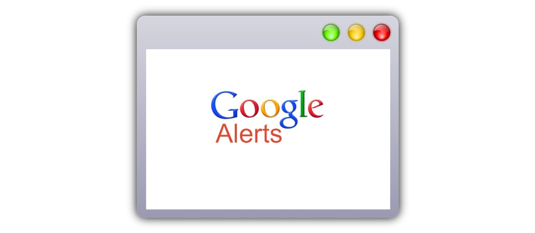 harness the power of google alerts